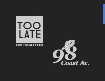 TOO LATE & 98 COAST AV